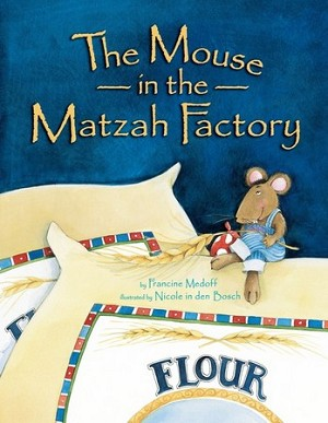 The Mouse in the Matzoh Factory (Paperback)