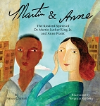 Martin & Anne | The Kindred Spirits of Dr. Martin Luther King, Jr. and Anne Frank (Hardcover)