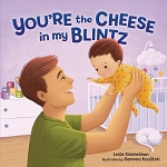 You're the Cheese in My Blintz - (Board Book)
