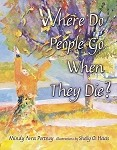 Where Do People Go When They Die? (Paperback)