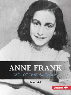 Anne Frank: Out of the Shadows