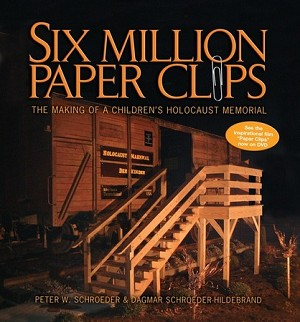 Six Million Paper Clips: The Making of a Children's Holocaust Memorial